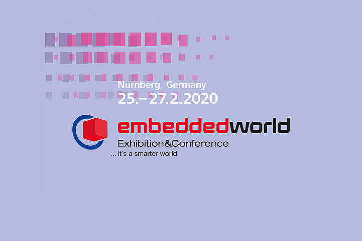 embedded world 2020 - Die internationale Weltleitmesse für Embedded-Systeme